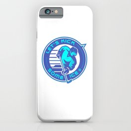 Lets Kick Some Ice pb iPhone Case