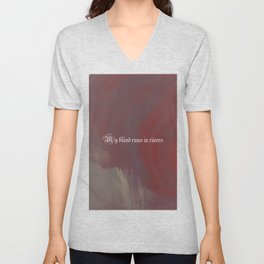 My blood runs in rivers Unisex V-Neck