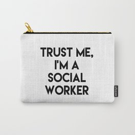Trust me I'm a social worker Carry-All Pouch