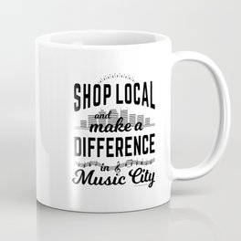 Shop Local and Make a Difference in Music City Coffee Mug
