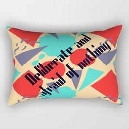 Deliberate & afraid of nothing Rectangular Pillow