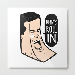 Henry's Roll in Metal Print