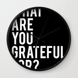 What are you grateful for? Wall Clock