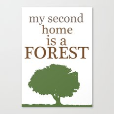 My Second Home is a Forest Canvas Print