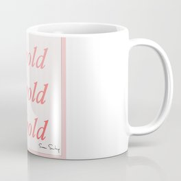 Be bold Be bold Be bold - Susan Sontag Coffee Mug