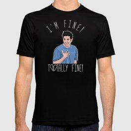 Ross is not fine.. T-shirt