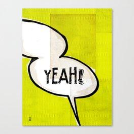 Comic Book: Yeah! Canvas Print