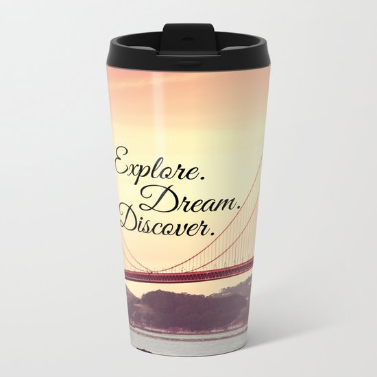"""Explore. Dream. Discover."" - Travel Quote - Golden Gate Bridge Metal Travel Mug"