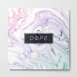 DOPE Metal Print