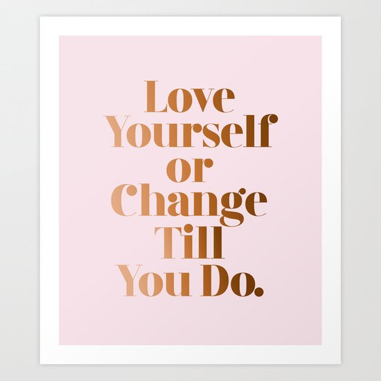 Love Yourself #society6 #decor #buyart Art Print
