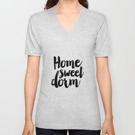 home sweet dorm, home sweet home, funny print,home decor wall art.dorm room decor,typography poster Unisex V-Neck