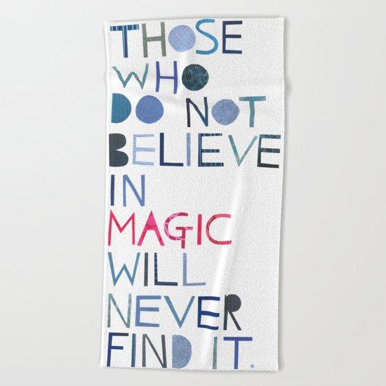 Believe in magic... Beach Towel