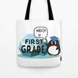 First Grade, Nailed it - Student, Kids Back To School, First day of School, Graduation. Tote Bag