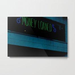 Money loaned Metal Print