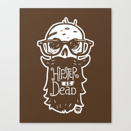Hipster is dead! Canvas Print