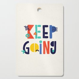 Keep Going colorful memphis typography funny poster hand lettered bedroom wall home decor Cutting Board