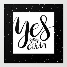 """""""Yes you can"""" artwork Canvas Print"""