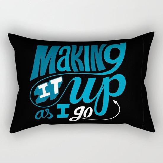 Making It Up As I Go Rectangular Pillow