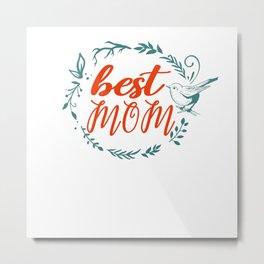 Best Mom Metal Print