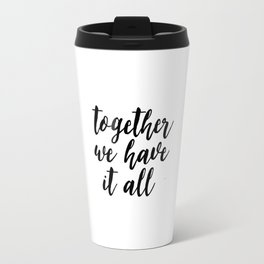 Kitchen Decor,Quote Prints,Home Decor,Quote Art,Hand Lettering,Home Decor,Funny Print,Together We Ha Travel Mug