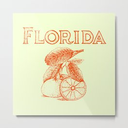 Florida Grown Metal Print