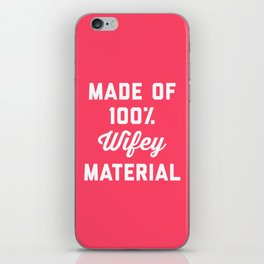 100% Wifey Material Funny Quote iPhone Skin