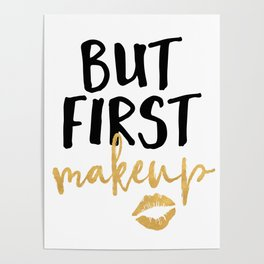 BUT MAKEUP FIRST beauty quote Poster