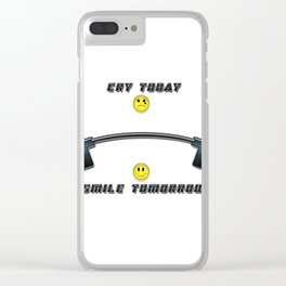 Cry today smile tomorrow Clear iPhone Case