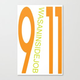 9/11 was an inside job. Canvas Print
