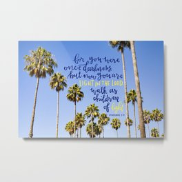 Light in the Lord  //  Ephesians 5:8 Metal Print