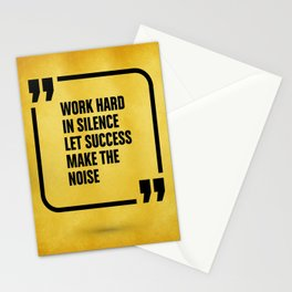 Work hard in silence let success make the Noise Inspirational Quote Stationery Cards