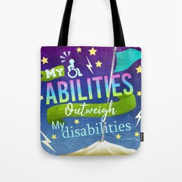 My Abilities Outweigh My Disabilities Tote Bag