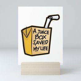 A JUICE BOX Saved my Life Diabetes Diabetic Gift Mini Art Print