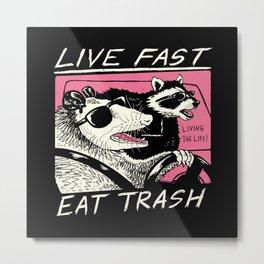 Live Fast! Eat Trash! Metal Print