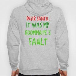 Dear Santa It Was My Roommates Fault Christmas Gift T Shirt Hoody