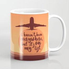 I Haven't Been Everywhere Quote Coffee Mug