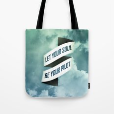 Let your soul be your pilot Tote Bag