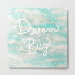 Dream Big (Turquoise) Metal Print