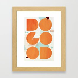 DO GOOD Framed Art Print