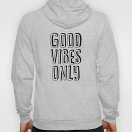 Good Vibes Only black-white contemporary minimalist typography poster home wall decor bedroom Hoody