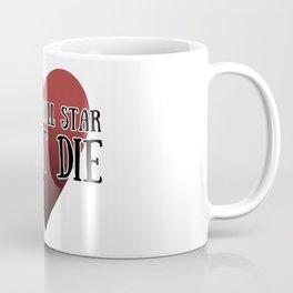 Rock-n-roll star must die Coffee Mug