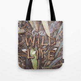 Live a Wild Life Tote Bag