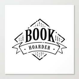 Book Hoarder Black Canvas Print