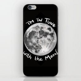 I'm in Tune with the Moon iPhone Skin