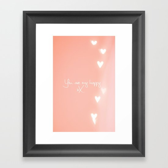 You are my happy design Framed Art Print