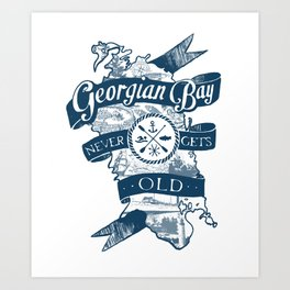Georgian Bay Never Gets Old Art Print