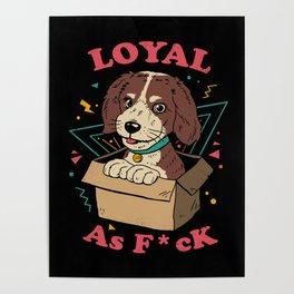Loyal AF Poster
