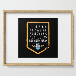 I Bake Because Punching People Is Frowned Upon - Funny Baking Quotes Gift Serving Tray
