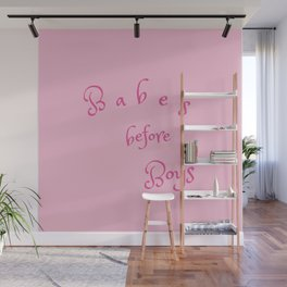 Babes Before Boys Wall Mural