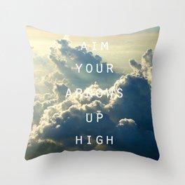 Aim your arrows up high Throw Pillow